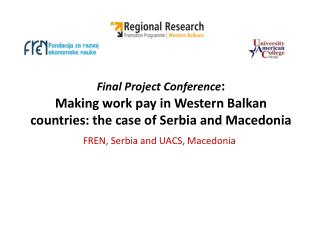 FREN, Serbia and UACS, Macedonia
