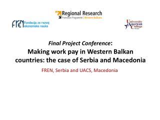 FREN, Serbia and UACS, Macedonia