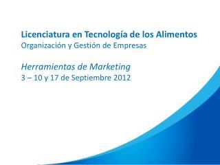 Licenciatura en Tecnología de los Alimentos Organización y Gestión de Empresas