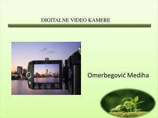 DIGITALNE VIDEO KAMERE