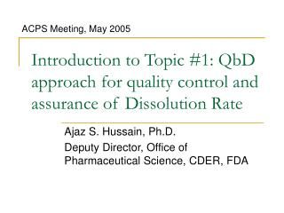 Introduction to Topic 1: QbD approach for quality control and assurance of Dissolution Rate