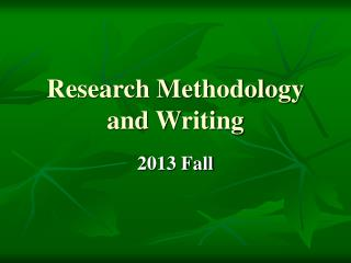 Research Methodology and Writing