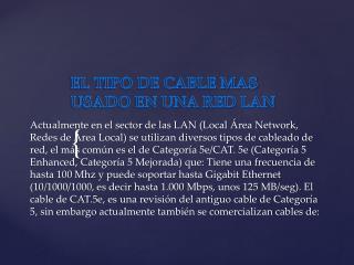 EL TIPO DE CABLE MAS USADO EN UNA RED LAN