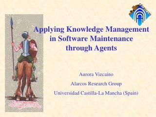 Aurora Vizcaíno Alarcos Research Group Universidad Castilla-La Mancha (Spain)