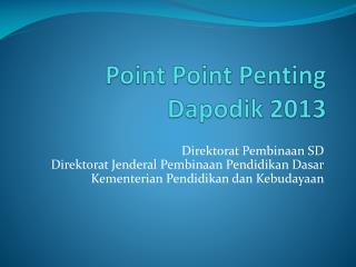 Point Point Penting Dapodik 2013