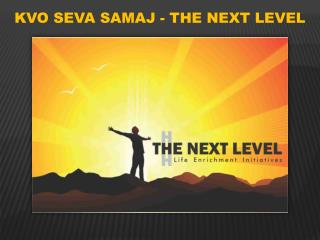 KVO SEVA SAMAJ - THE NEXT LEVEL
