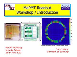 MaPMT Readout  Workshop / Introduction