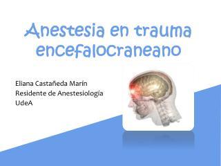 Anestesia  en trauma  encefalocraneano