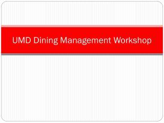 UMD Dining Management Workshop