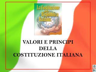 VALORI E PRINCIPI DELLA  COSTITUZIONE ITALIANA