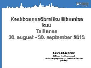 Keskkonnasõbraliku liikumise kuu  Tallinnas  30. august - 30. september 2013