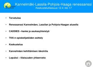 Kannelm�ki-Lassila-Pohjois-Haaga renessanssi Keskustelutilaisuus 12.4. klo 17