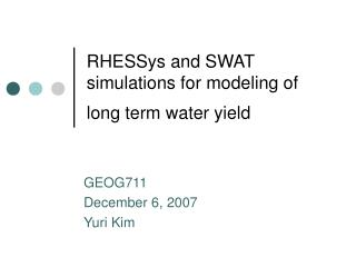 RHESSys and SWAT  simulations  for modeling of  long term  water yield