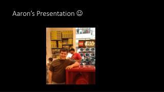 Aaron's Presentation  