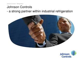 Johnson Controls  - a strong partner within industrial refrigeration