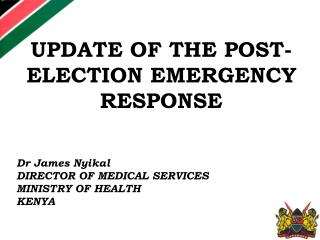 UPDATE OF THE POST-ELECTION EMERGENCY  RESPONSE