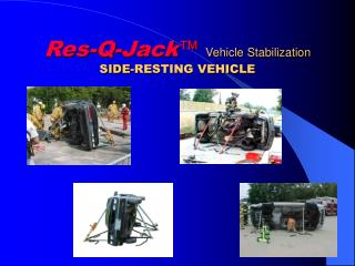 Res-Q-Jack  Vehicle Stabilization SIDE-RESTING VEHICLE