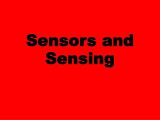 Sensors and Sensing