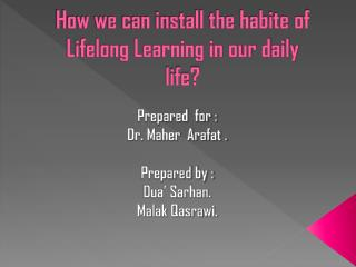 How  we can install the habite of  Lifelong Learning  in our daily  life?