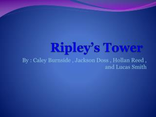Ripley's Tower