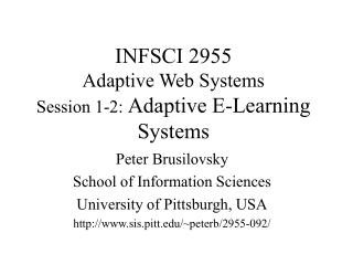 INFSCI 2955 Adaptive Web Systems Session 1-2:  Adaptive E-Learning Systems