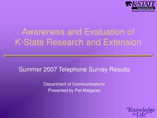 Awareness and Evaluation of K-State Research and Extension