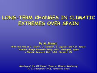 LONG-TERM CHANGES IN CLIMATIC EXTREMES OVER SPAIN