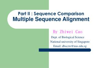 Part II : Sequence Comparison Multiple Sequence Alignment