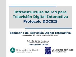 Infraestructura de red para Televisi�n Digital Interactiva Protocolo DOCSIS