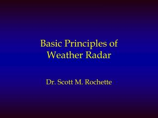 Basic Principles of  Weather Radar