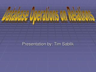 Presentation by: Tim Sablik