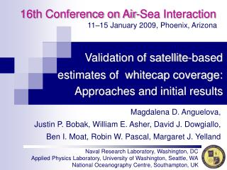 Validation of satellite-based estimates of  whitecap coverage:  Approaches and initial results