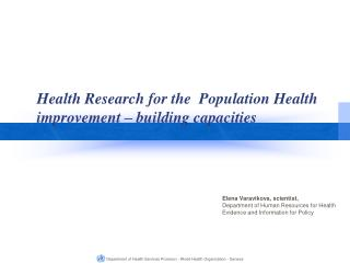 Health Research for the  Population Health improvement – building capacities