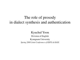 The role of prosody  in dialect synthesis and authentication