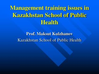 Management training issues in Kazakhstan School of Public Health