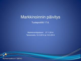 Markkinoinnin päivitys Tuoteprofiilit 17.6.