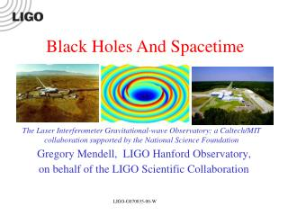 Gregory Mendell,  LIGO Hanford Observatory, on behalf of the LIGO Scientific Collaboration
