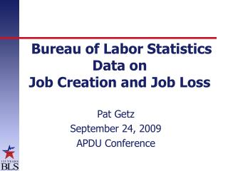 Bureau of Labor Statistics Data on   Job Creation and Job Loss