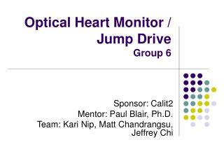 Optical Heart Monitor / Jump Drive Group 6