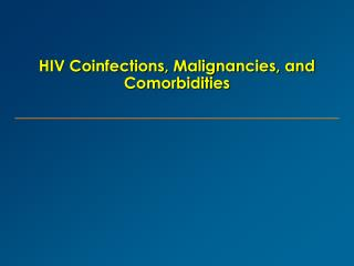 HIV Coinfections, Malignancies, and Comorbidities