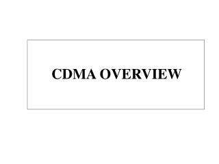 CDMA OVERVIEW