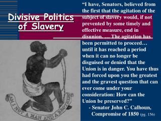 Divisive Politics of Slavery