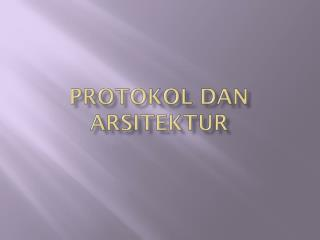 Protokol dan arsitektur