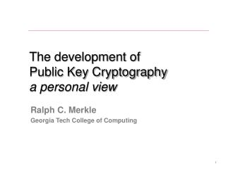 The development of Public Key Cryptography a personal view