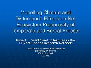 Robert F. Grant* and colleagues in the Fluxnet-Canada Research Network