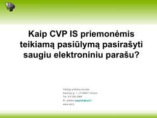 Kaip CVP IS priemonėmis teikiamą pasiūlymą pasirašyti saugiu elektroniniu parašu?