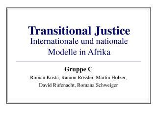 Transitional Justice Internationale und nationale Modelle in Afrika