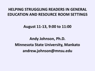 HELPING STRUGGLING READERS IN GENERAL EDUCATION AND RESOURCE ROOM SETTINGS