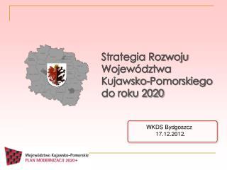 Strategia Rozwoju  Wojew�dztwa  Kujawsko-Pomorskiego do roku 2020