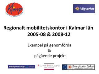 Regionalt mobilitetskontor i Kalmar län  2005-08 & 2008-12